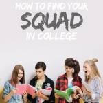 How To Find Your Squad In College